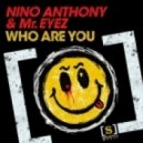 Nino Anthony, Mr Eyez - Who Are You (Original Mix)