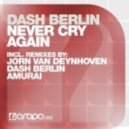 Dash Berlin - Never Cry Again (Amurai's Los Angeles Mix)