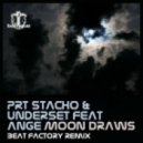 PRT Stacho & Underset ft Ange - Moon Draws (Beat Factory Remix