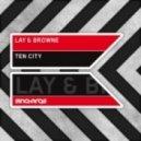 Lay & Browne - Ten City (NOID Remix)