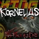 King Kornelius - It's Time To Die! (Original Mix)