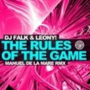 DJ Falk, Leony - The Rules Of The Game (Manuel De La Mare Remix)