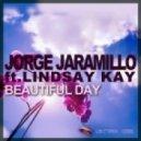 Jorge Jaramillo, Lindsay Kay - Beautiful Day (Original Mix)