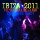 Victor Maximiliano - Addicted to IBIZA 2011