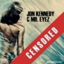 Jon Kennedy (USA), Mr. Eyez - Censored (Electro Foundation Remix)