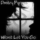 Dmitry Ference - Won\'t Let You Go (Original Mix)