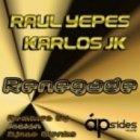 Raul Yepes & Karlos JK - Renegade (Original Mix)