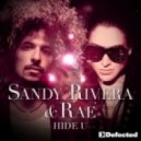 Sandy Rivera & Rae - Hide U (Sandy Rivera & C. Castel's Remix)