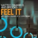 Matteo DiMarr, Ant Brooks - Feel It (Vlada Asanin & Dj Lion Remix)