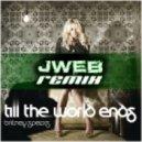 UltraHype - Till The World Ends (jWEb Remix Edit)