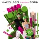 Max Zuleger  - Disco Toxico (Club Mix)