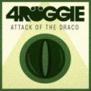 4ROGGIE - Attack Of The Draco