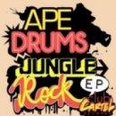 Ape Drums - Jungle Rock (No Body Remix)