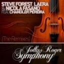 Nicola Fasano, Laera & Steve Forest feat. Chandler Pereira - Jolly Roger Symphony (M.E.G. & N.E.R.A.K. Mix)