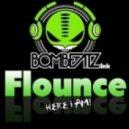 Flounce - Give Em Somethin
