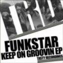 Funkstar - Keep On Groovin (Original Mix)