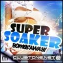 Bombs Away - Super Soaker (Original Extended)