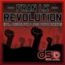 Fran Lk - Revolution (Jose Ponce Remix)