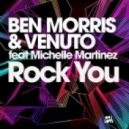 Ben Morris & Venuto feat. Michelle Martinez - Rock You (Fear Of Dawn Full Vox Remix)