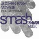 Jochen Pash - Voyage (DJ PP Remix)