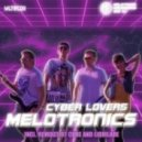 MELOTRONICS - Cyber Lovers (Cube Remix)