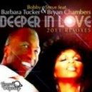 Bobby & Steve feat. Barbara Tucker & Bryan Chambers - Deeper In Love