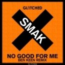 Smak - No Good For Me (Original Mix)