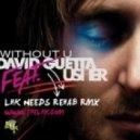 David Guetta ft. Usher - WITHOUT YOU (LHK NEEDS REHAB RMX)