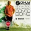 Manu Chao & Mike Newman - Bongo Bong (DJ Bionicl Remix)