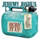 Jeremy Joshua - Burn It Up Original Mix