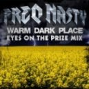 FreQ Nasty - Warm Dark Place (Eyes On The Prize Mix)