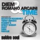 Diem & Romano Arcaini - Time (South Of Roosevelt Mix)