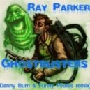 Ray Parker  - Ghostbusters (Danny Burn & Funny Pirates Remix)