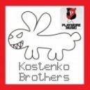 Kostenko Brothers - U Prirodi Net Plohoi Pogodi (Original Mix)
