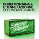 Chris Montana & Etienne Ozborn - Columbian Chants (Original Mix)