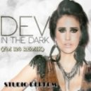 Dev - Dancing In The Dark (FM128 Remix)
