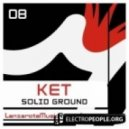 Ket - Solid Ground (Original Mix)