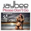 Jaybee Feat Sandman - Please Don`t Go (Rene De La Mone Radio Cut)