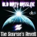 Old Dirty Bassline - The Sunrise\'s Revolt (Aurel Riviera Remix)