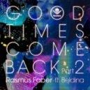 Rasmus Faber - Good Times Come Back (Idriss Chebak Rework)