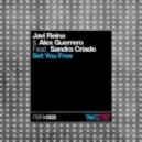 Alex Guerrero, Javi Reina feat. Sandra Criado - Set You Free (Original mix)