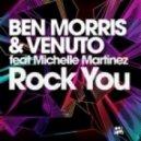 Ben Morris, Venuto Feat. Michelle Martinez - Rock You (Harry Choo Choo Romero Remix