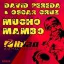 David Pereda & Oscar Cruz - Mucho Mambo (David Pereda Mix)