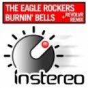 The Eagle Rockers - Burnin' Bells (Original Mix)