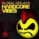 Global Deejays - Hardcore Vibes (Twisted Society Remix)