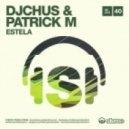 Dj Chus & Patrick M - Estela (Doomwork Remix)