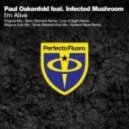 Paul Oakenfold feat. Infected Mushroom - I'm Alive (Original Mix)