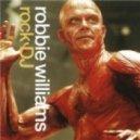 Robbie Williams - Rock Dj (Acapella)