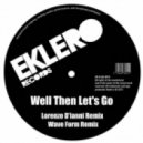 AnGy KoRe, Daniele Crocenzi, Gymmy J - Well Then Let\'s Go (Wave Form Remix)