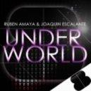 Ruben Amaya, Joaquin Escalante - UnderWorld (Original Mix)